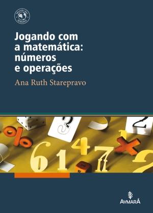 Jogando com a Matemática números e operações - Alfabetização Matemática