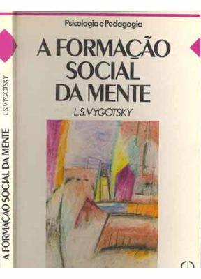 A Formação Social da Mente Vygotsky 288x400 - Formação Social da Mente - Vygotsky